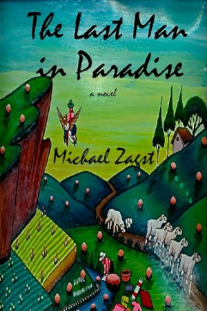 The Last Man In Paradise : Michael Zagst