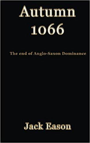 Autumn 1066 : Jack Eason