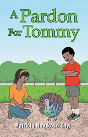 A Pardon For Tommy : Patricia Nmukoso Enyi