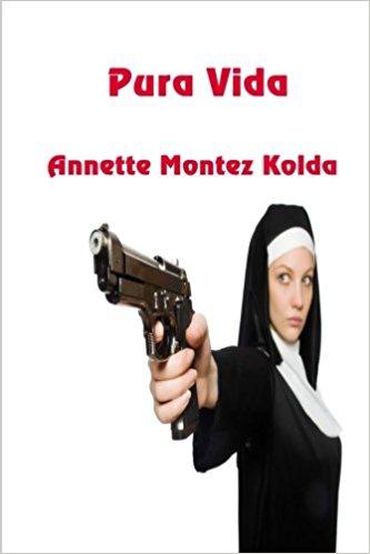 Pura Vida : Annette Montez Kolda
