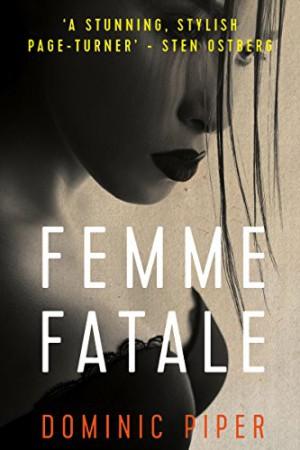 Femme Fatale : Dominic Piper