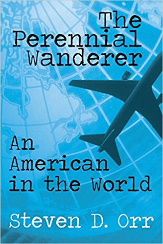 The Perennial Wanderer : Steven D. Orr
