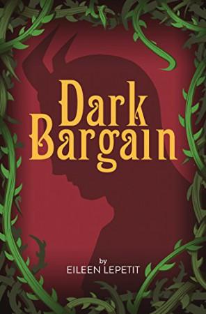 Dark Bargain : Eileen Lepetit