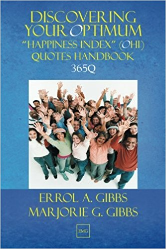Discovering Your Optimum Happiness Index (OHI) Quotes Handbook 365Q : Errol A. and Marjorie G. Gibbs