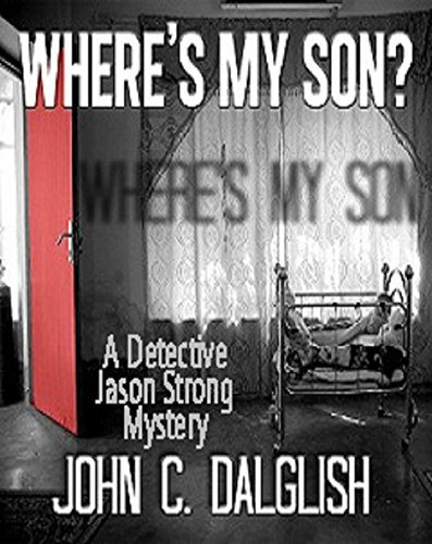 Where's My Son? : John C. Dalglish