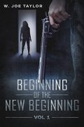 Beginning of the New Beginning : W. Joe Taylor