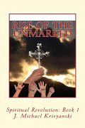 Rise of the Unmarked : J. Michael Krivyanski