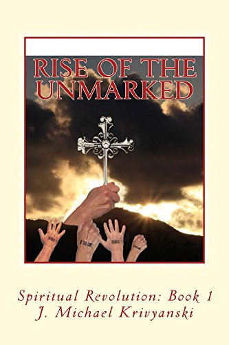 Rise of the Unmarked : J. Michael Krivyanski