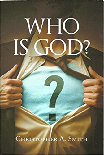 Who is God? : Christopher A. Smith