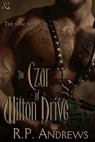 The Czar of Wilton Drive : RP Andrews