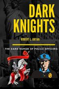 Dark Knights : Robert L. Bryan