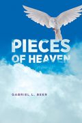 Pieces Of Heaven : Gabriel L. Beer