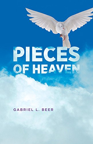 Pieces Of Heaven : Gabriel L. Beer