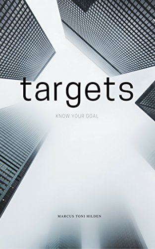 Targets: Know Your Goal : Marcus Toni Hilden