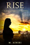 Rise: A Blood Inheritance Novel : M. Ainihi