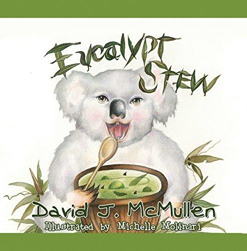 Eucalypt Stew : David J. McMullen