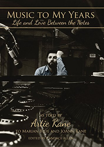 Music to My Years: Life and Love Between the Notes : Artie Kane