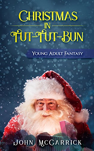 Christmas in Tut-Tut-Bun : John McCarrick