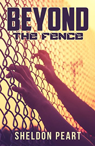 Beyond the Fence : Sheldon Peart