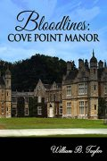 Bloodlines: Cove Point Manor : William B. Taylor