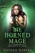 The Horned Mage: Broken Curse : Hayden Harper